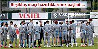 Beşiktaş maçı hazırlıklarımız başladı…