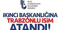 BTK'nın ikinci başkanlığına Trabzonlu isim atandı!