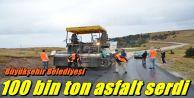 Büyükşehir Belediyesi 100 bin ton asfalt serdi