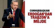 Cumhurbaşkanı Erdoğan'dan Trabzon'a müjde!