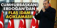 Cumhurbaşkanı Erdoğan'dan İdam Açıklaması...