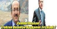 Cumhurbaşkanı Trabzon...