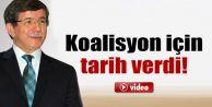 Davutoğlu koalisyon için tarih verdi