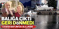 Denizde kaybolan balıkçının cesedi Gürcistan'da bulundu