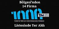 DOĞU KARADENİZ BÖLGESİNDEN 14 FİRMA  İLK 1000 arasında