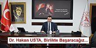 Dr. Hakan USTA, Birlikte Başaracağız...