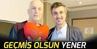 Geçmiş olsun Hasan Yener