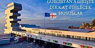 Gürcistan'a Giriş Yapmak İsteyen Vatandaşlarımıza Yönelik Duyuru