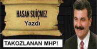 Hasan Suiçmez Yazdı: TAKOZLANAN MHP!