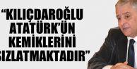 Kılıçdaroğlu Atatürk'ün Kemiklerini Sızlatmaktadır...