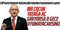 Kılıçdaroğlu Belediye Başkanlarını uyardı...