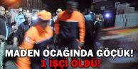 Maden ocağında göçük!... 1 işçi öldü!