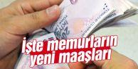 Memurların zamlı maaşları belli oldu