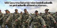 Milli Savunma Bakanlığı'ndan bedelli askerlik ve yeni askerlik sistemi açıklaması...
