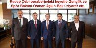 Recep Çebi beraberindeki heyetle Gençlik ve Spor Bakanı Osman Aşkın Bak'ı ziyaret etti.