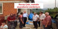 Recep Çebi, mahalle ziyaretlerini sürdürüyor.