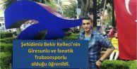 Şehidimiz Bekir Kelleci'nin  Giresunlu ve fanatik  Trabzonsporlu olduğu öğrenildi.