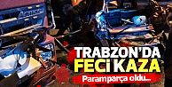 Trabzon Arsin'de feci kaza..