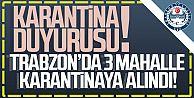 Trabzon'da 3 mahalleye koronavirüs karantinası