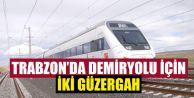 Trabzon'da Demiryolu İçin İki Güzergah...