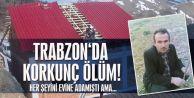 Trabzon'da korkunç ölüm