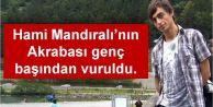 Trabzon'da Mustafa Mandıralı başından vuruldu