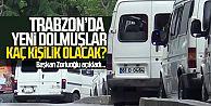 Trabzon'da yeni dolmuşlar kaç kişilik olacak?