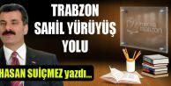 Trabzon Sahil Yürüyüş Yolu...