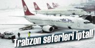 Trabzon seferleri iptal!
