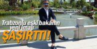 Trabzon Sürmeneli eski bakanın yeni imajı şaşırttı!