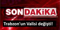 Trabzon'un Valisi değişti!