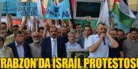 Trabzon'da İsrail protestosu...