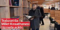 Trabzon'da Millet Kıraathanesi hizmete açıldı