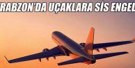 Trabzon'da Sis Hava Ulaşımını Etkiledi