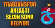 Trabzonspor Anlaştı Sezon Sonu Geliyor!