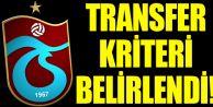 Trabzonspor'da Transfer Kriteri Belirlendi!