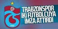 Trabzonspor iki futbolcuya imza attırdı