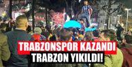 Trabzonspor Kazandı Trabzon Yıkıldı!