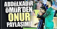 Trabzonsporlu Abdülkadir'den Onur paylaşımı!