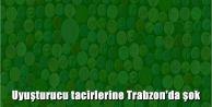 Uyuşturucu tacirlerine Trabzon'da şok