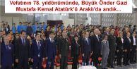 Vefatının 78. yıl dönümünde, Gazi Mustafa Kemal Atatürk'ü Araklı'da andık...