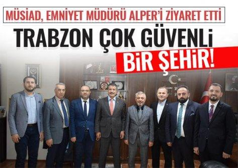 Trabzon çok güvenli bir şehir...
