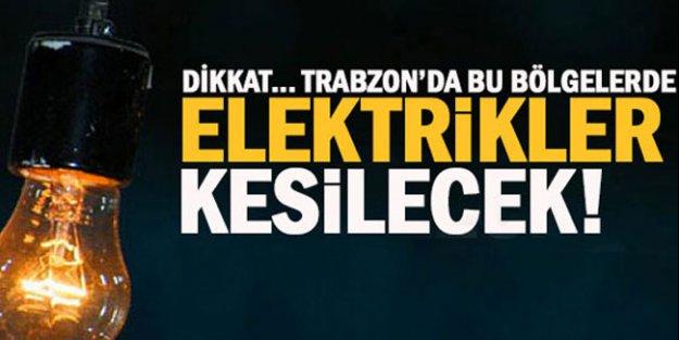 Trabzon'da elektrikler kesilecek