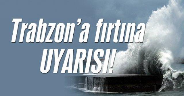 Trabzon'da Fırtına Uyarısı!