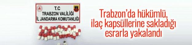 Trabzon'da hükümlü, ilaç kapsüllerine sakladığı esrarla yakalandı...