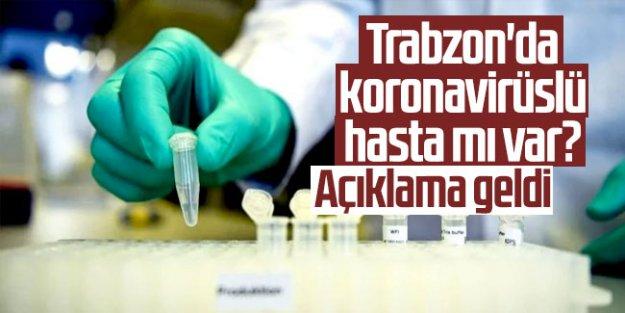 Trabzon'da koronavirüslü hasta mı var?