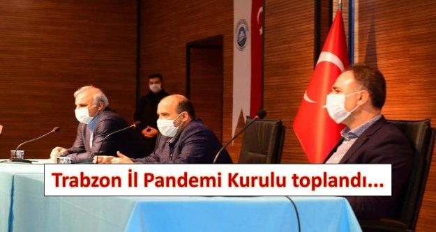 Trabzon İl Pandemi Kurulu toplandı...