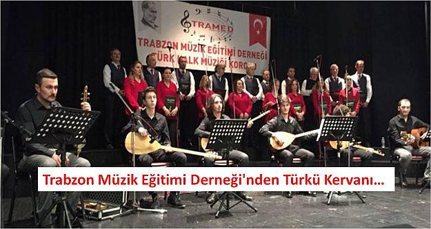 Trabzon Müzik Eğitimi Derneği'nden Türkü Kervanı