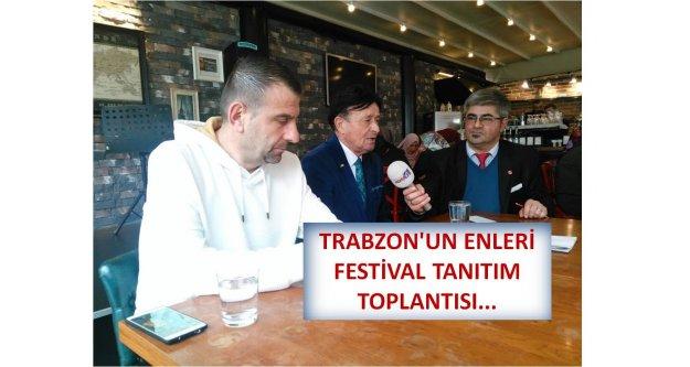 TRABZON'UN ENLERİ FESTİVAL TANITIM TOPLANTISI...