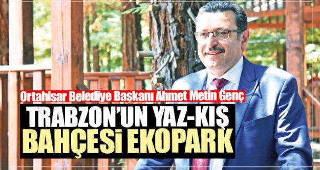 Trabzon'un yaz- kış bahçesi EKOPARK